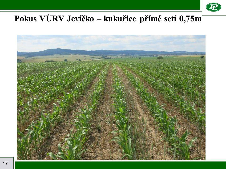 17 Pokus VÚRV Jevíčko – kukuřice přímé setí 0,75m