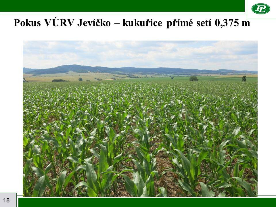 18 Pokus VÚRV Jevíčko – kukuřice přímé setí 0,375 m