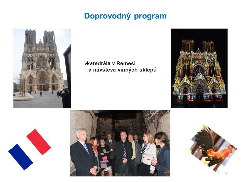 10 Doprovodný program  katedrála v Remeši a návštěva vinných sklepů