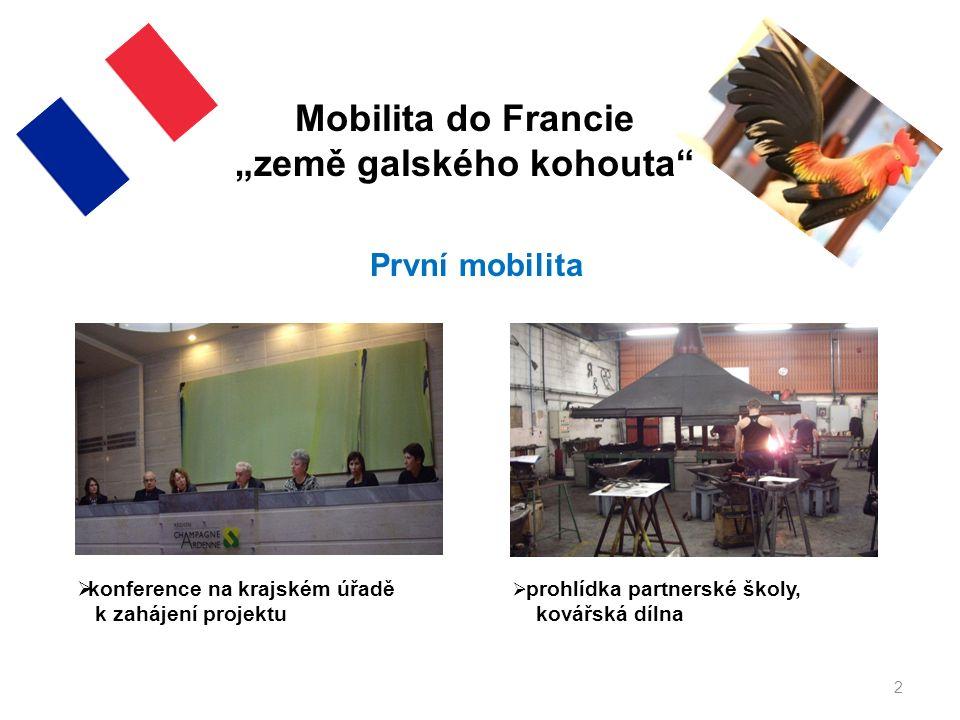 """2 Mobilita do Francie """"země galského kohouta  konference na krajském úřadě k zahájení projektu  prohlídka partnerské školy, kovářská dílna První mobilita"""