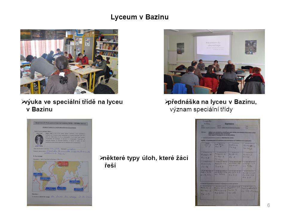 6 Lyceum v Bazinu  výuka ve speciální třídě na lyceu v Bazinu  přednáška na lyceu v Bazinu, význam speciální třídy  některé typy úloh, které žáci řeší