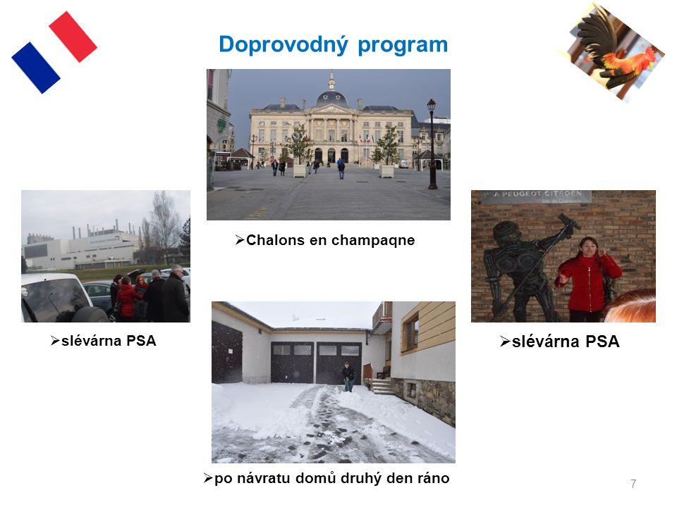 7 Doprovodný program  Chalons en champaqne  slévárna PSA  po návratu domů druhý den ráno
