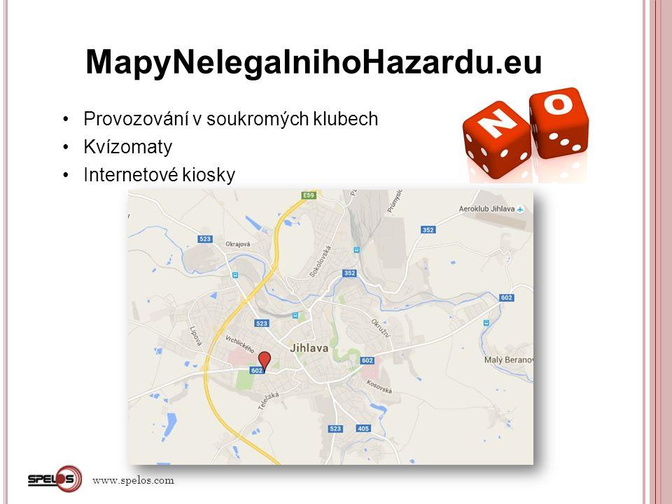 MapyNelegalnihoHazardu.eu www.spelos.com Provozování v soukromých klubech Kvízomaty Internetové kiosky