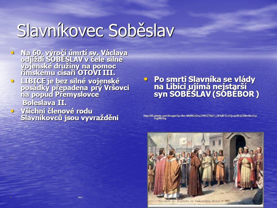 Slavníkovec Soběslav Na 60. výročí úmrtí sv.