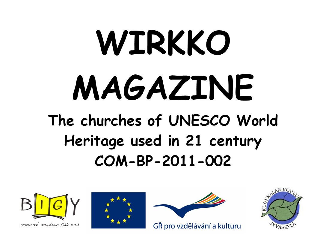 WIRKKO MAGAZINE The churches of UNESCO World Heritage used in 21 century COM-BP-2011-002