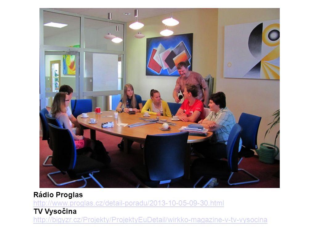Rádio Proglas http://www.proglas.cz/detail-poradu/2013-10-05-09-30.html TV Vysočina http://bigyzr.cz/Projekty/ProjektyEuDetail/wirkko-magazine-v-tv-vysocina