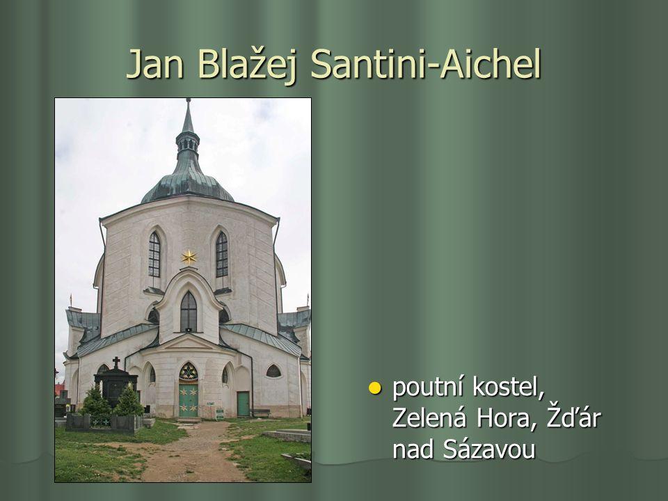 Jan Blažej Santini-Aichel poutní kostel, Zelená Hora, Žďár nad Sázavou poutní kostel, Zelená Hora, Žďár nad Sázavou