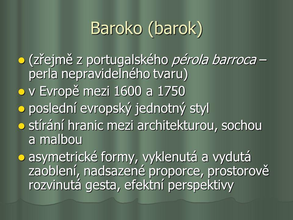 Baroko (barok) (zřejmě z portugalského pérola barroca – perla nepravidelného tvaru) (zřejmě z portugalského pérola barroca – perla nepravidelného tvar
