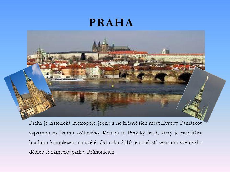 PRAHA Praha je historická metropole, jedno z nejkrásnějších měst Evropy.