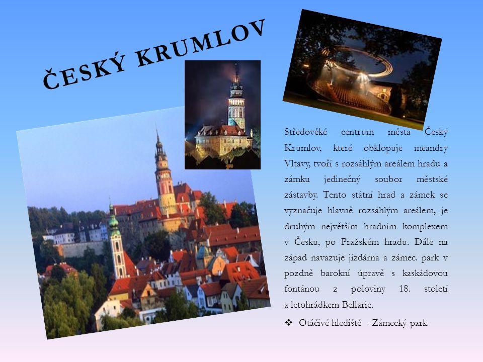 ČESKÝ KRUMLOV Středověké centrum města Český Krumlov, které obklopuje meandry Vltavy, tvoří s rozsáhlým areálem hradu a zámku jedinečný soubor městské zástavby.