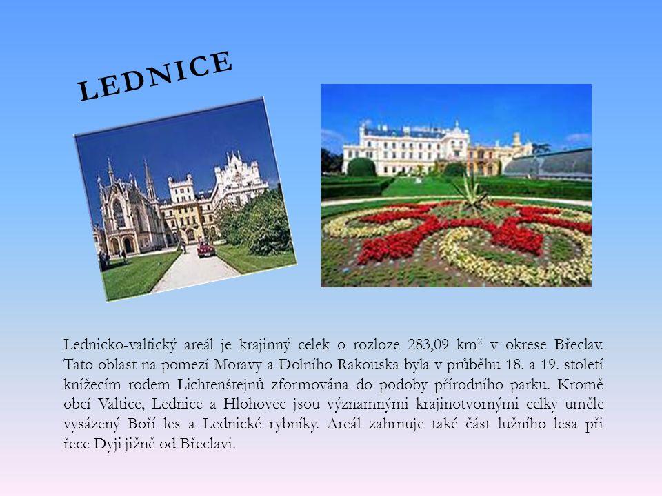 LEDNICE Lednicko-valtický areál je krajinný celek o rozloze 283,09 km 2 v okrese Břeclav.