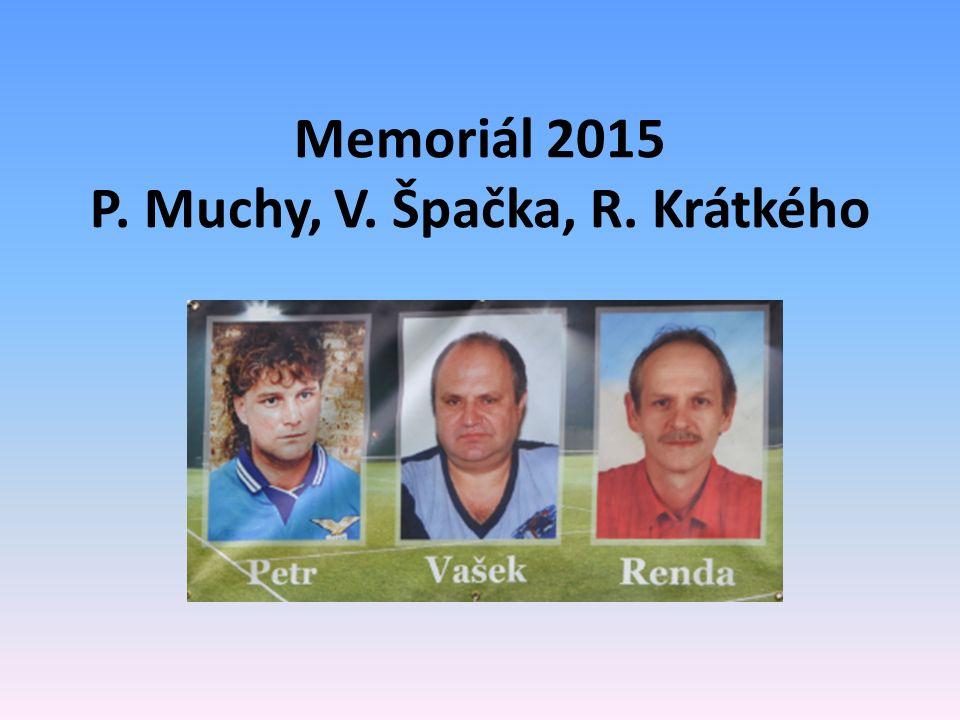 Memoriál 2015 P. Muchy, V. Špačka, R. Krátkého