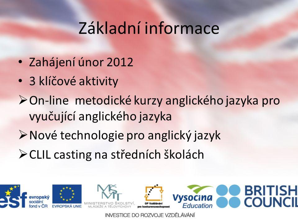 Základní informace Zahájení únor 2012 3 klíčové aktivity OOn-line metodické kurzy anglického jazyka pro vyučující anglického jazyka NNové technologie pro anglický jazyk CCLIL casting na středních školách
