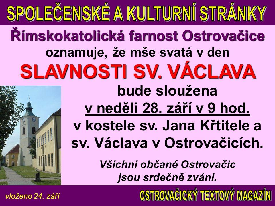 vloženo 24. září Římskokatolická farnost Ostrovačice SLAVNOSTI SV.