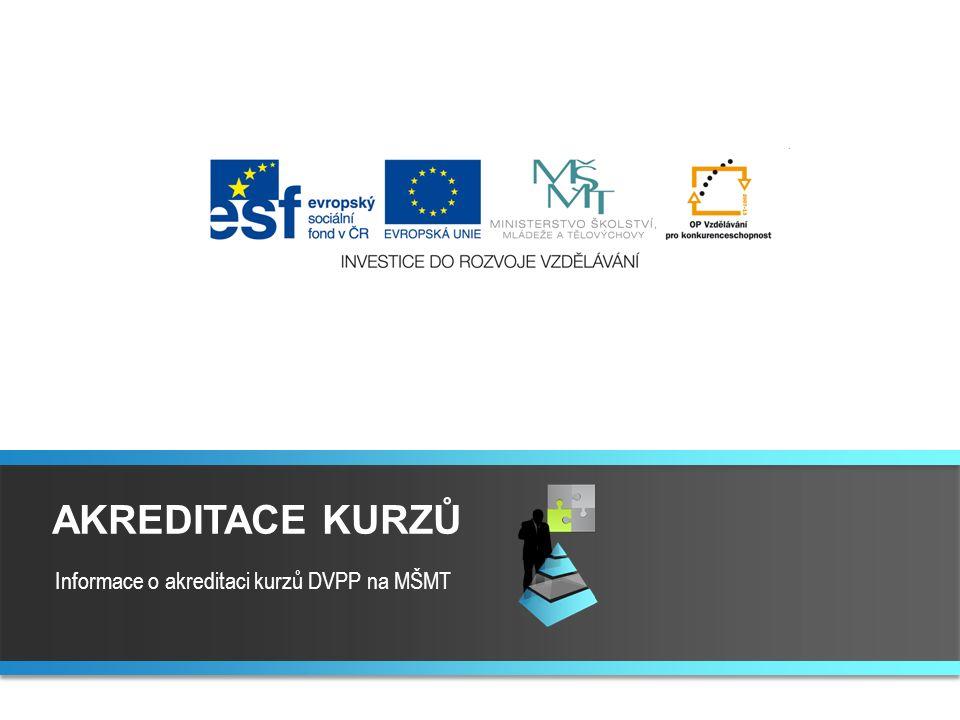 Informace o akreditaci kurzů DVPP na MŠMT AKREDITACE KURZŮ