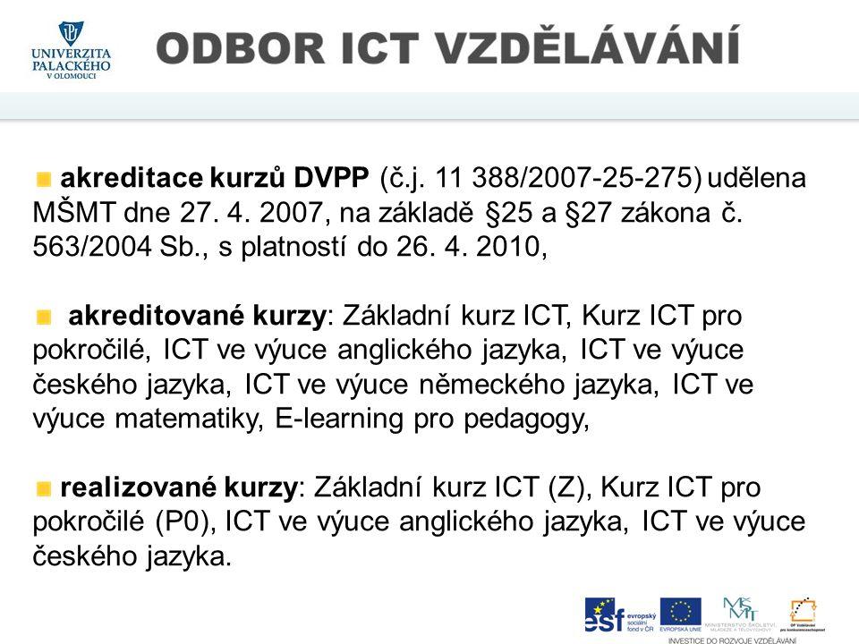 akreditace kurzů DVPP (č.j. 11 388/2007-25-275) udělena MŠMT dne 27.