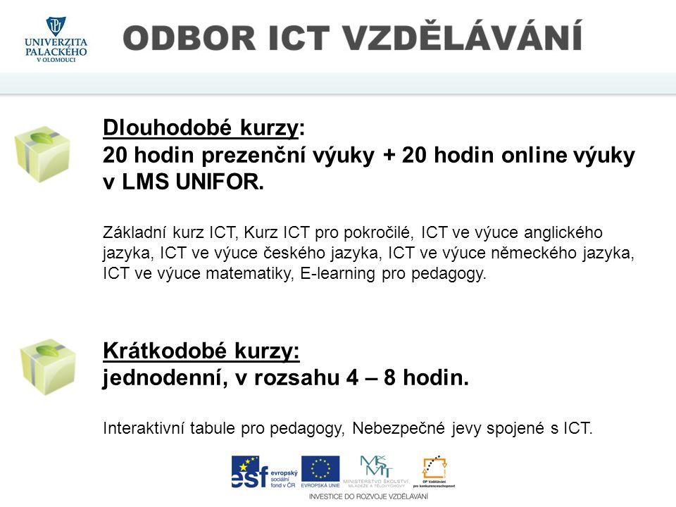 Dlouhodobé kurzy: 20 hodin prezenční výuky + 20 hodin online výuky v LMS UNIFOR. Základní kurz ICT, Kurz ICT pro pokročilé, ICT ve výuce anglického ja
