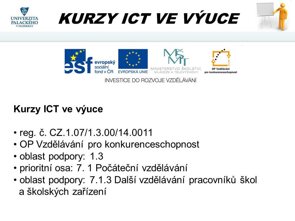 Kurzy ICT ve výuce reg. č. CZ.1.07/1.3.00/14.0011 OP Vzdělávání pro konkurenceschopnost oblast podpory: 1.3 prioritní osa: 7. 1 Počáteční vzdělávání o