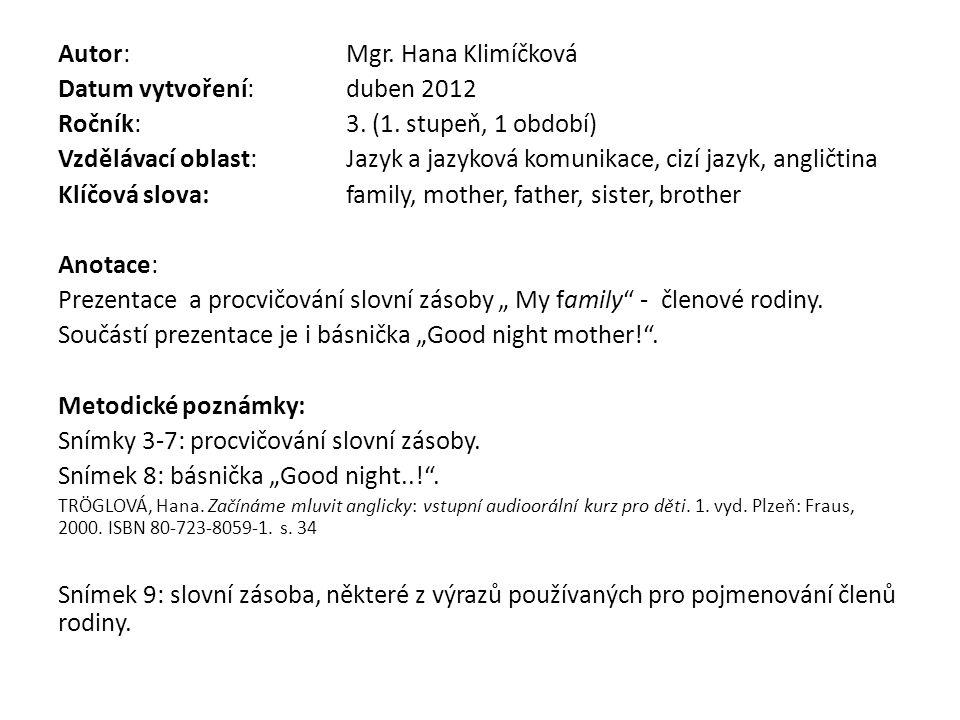 Autor:Mgr. Hana Klimíčková Datum vytvoření:duben 2012 Ročník:3.