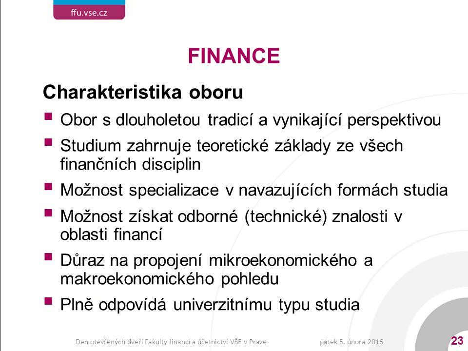 Charakteristika oboru  Obor s dlouholetou tradicí a vynikající perspektivou  Studium zahrnuje teoretické základy ze všech finančních disciplin  Mož