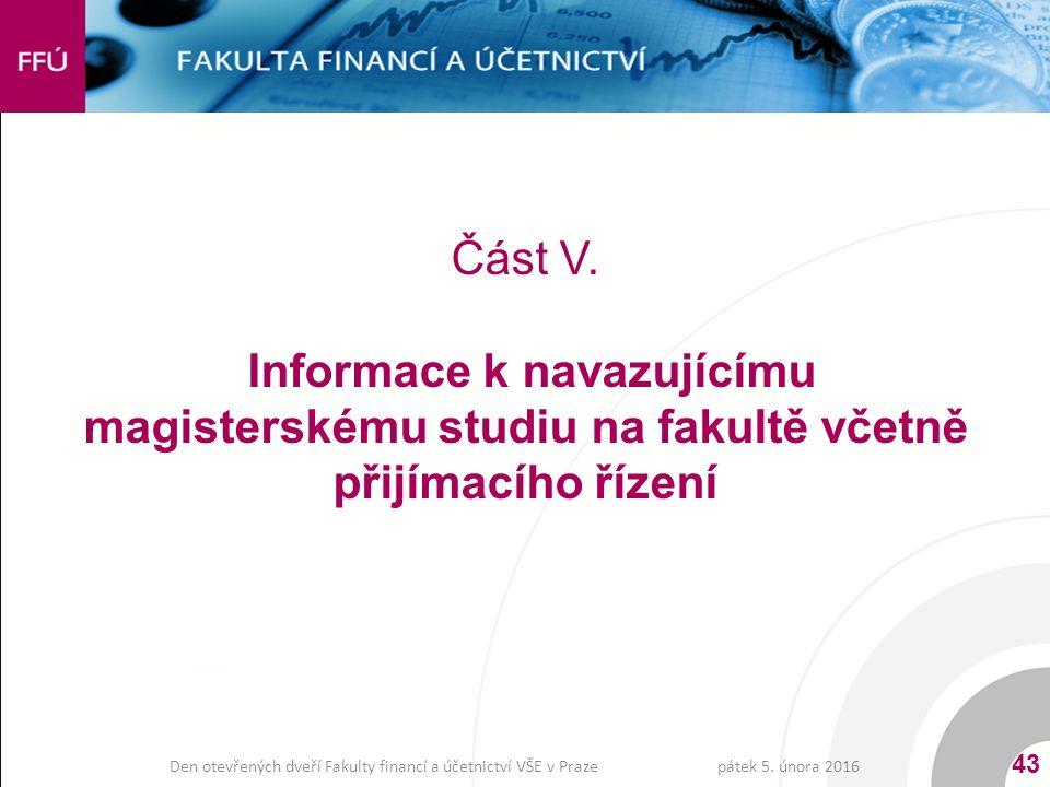 Část V. Informace k navazujícímu magisterskému studiu na fakultě včetně přijímacího řízení pátek 5.