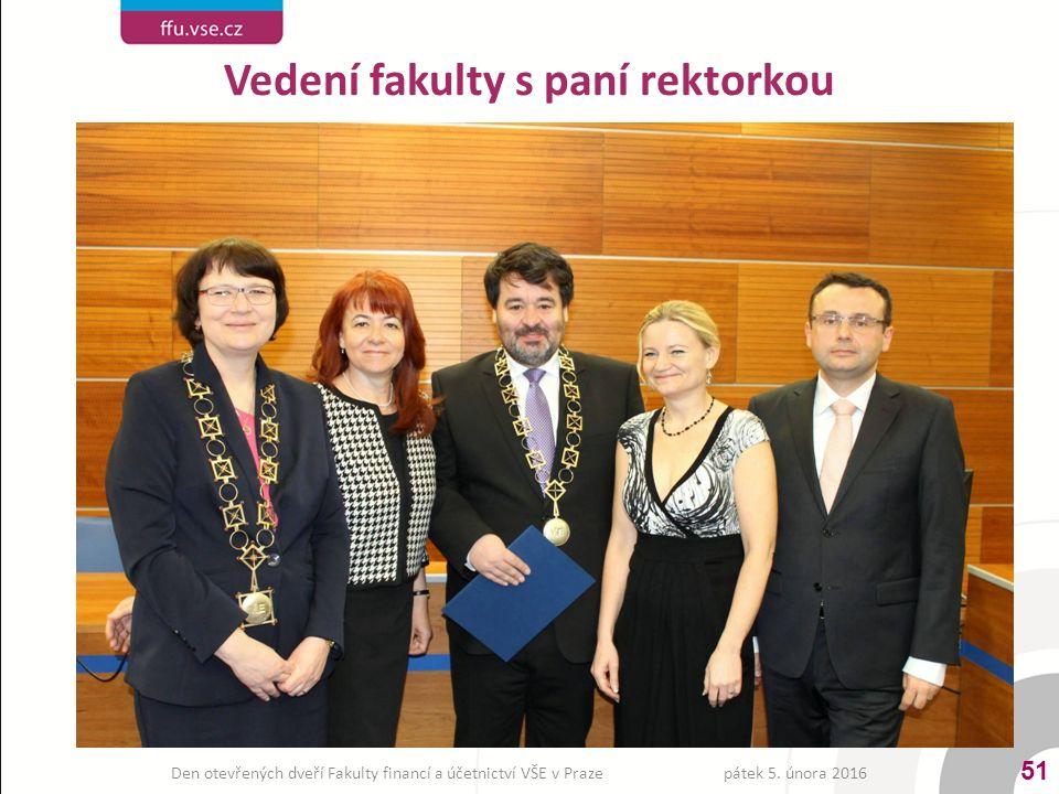Vedení fakulty s paní rektorkou 51 pátek 5. února 2016Den otevřených dveří Fakulty financí a účetnictví VŠE v Praze