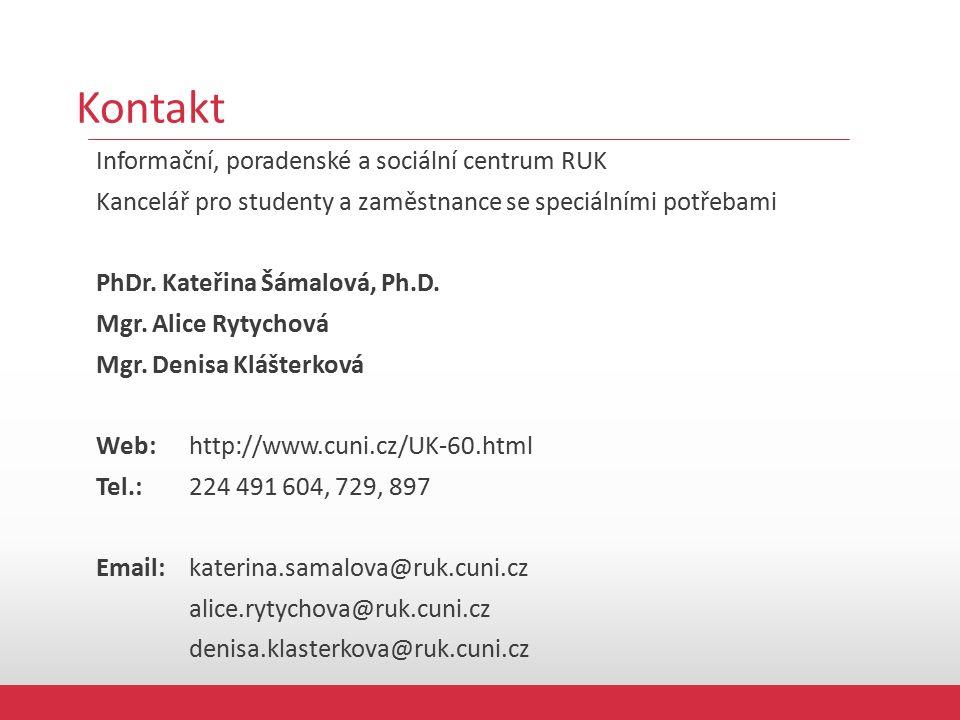 Kontakt Informační, poradenské a sociální centrum RUK Kancelář pro studenty a zaměstnance se speciálními potřebami PhDr.