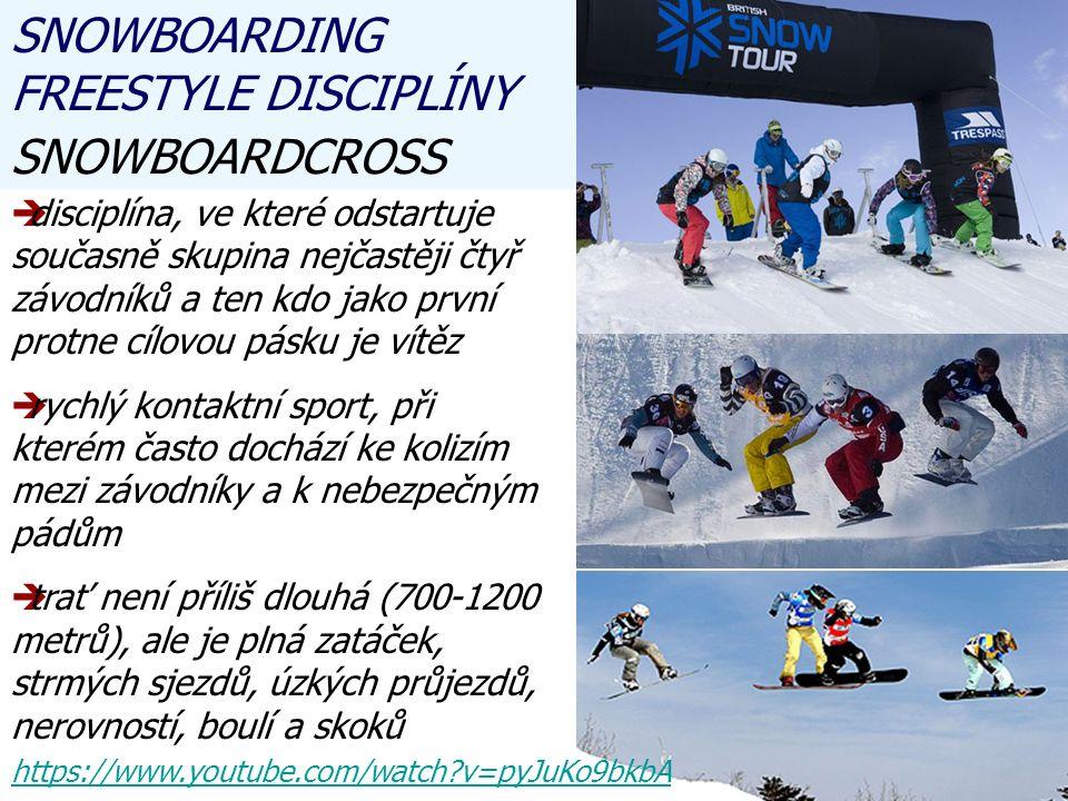 SNOWBOARDING FREESTYLE DISCIPLÍNY SNOWBOARDCROSS ddisciplína, ve které odstartuje současně skupina nejčastěji čtyř závodníků a ten kdo jako první protne cílovou pásku je vítěz rrychlý kontaktní sport, při kterém často dochází ke kolizím mezi závodníky a k nebezpečným pádům ttrať není příliš dlouhá (700-1200 metrů), ale je plná zatáček, strmých sjezdů, úzkých průjezdů, nerovností, boulí a skoků https://www.youtube.com/watch?v=pyJuKo9bkbA