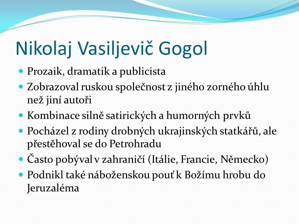 Nikolaj Vasiljevič Gogol (Obr. 1)
