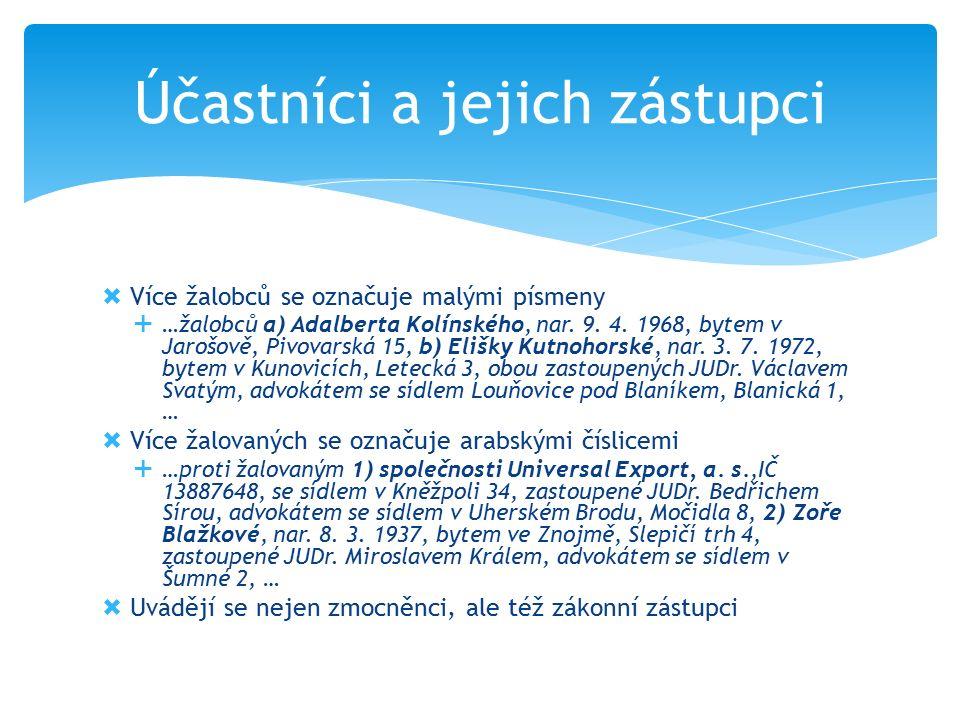 Soud a soudci  Označení soudu  Okresní soud v Uherském Hradišti…  Jména a příjmení soudců a přísedících  …rozhodl samosoudcem JUDr.