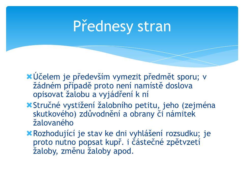 Součásti odůvodnění  Přednesy stran  Čeho se žalobce domáhal a z jakých důvodů  Vyjádření žalovaného  Nesporná tvrzení sporných stran  Dílčí skut