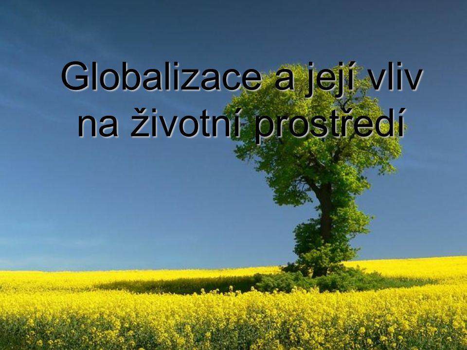 Globalizace a její vliv na životní prostředí