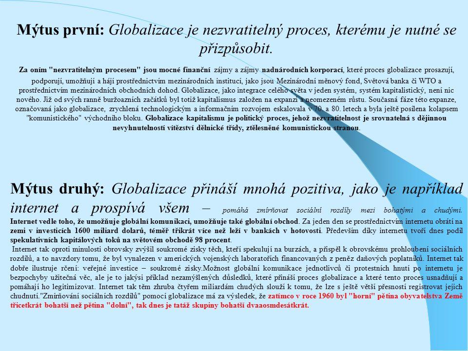 Mýtus první: Globalizace je nezvratitelný proces, kterému je nutné se přizpůsobit.