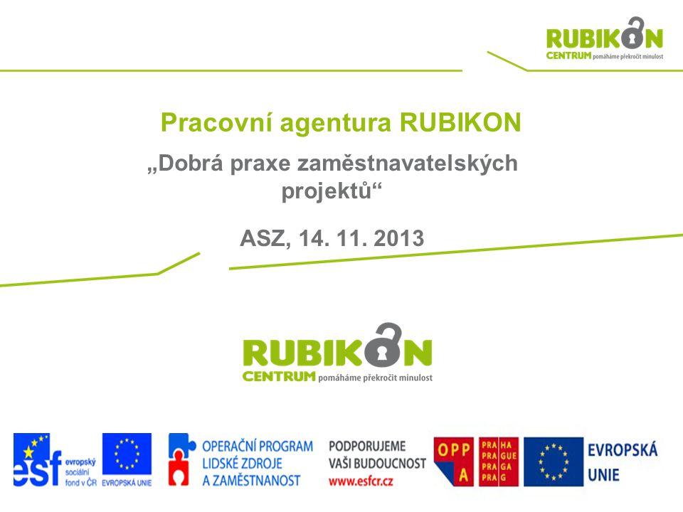 """Pracovní agentura RUBIKON """"Dobrá praxe zaměstnavatelských projektů ASZ, 14. 11. 2013"""