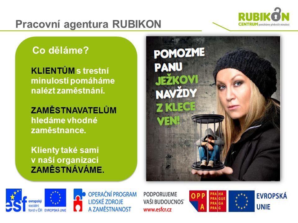 Pracovní agentura RUBIKON Co děláme. KLIENTŮM s trestní minulostí pomáháme nalézt zaměstnání.