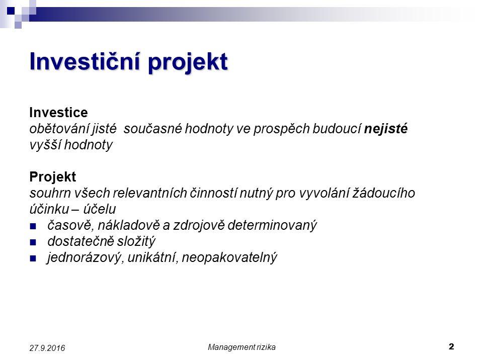 Management rizika 13 27.9.2016 Číselné charakteristiky rizika investičních projektů – Monte-Carlo použití v případě velkého množství rizikových faktorů spojité povahy podstatou je simulace (generování scénářů a propočet hodnotícího kritéria) výstupem je rozdělení pravděpodobnosti kritéria hodnocení postup simulace:  výběr kritéria hodnocení  stanovení závislosti kritéria na ovlivňujících veličinách  určení klíčových faktorů rizika  stanovení rozdělení pravděpodobnosti klíčových faktorů rizika  vlastní proces simulace s využitím programu, v každém simulačním kroku program generuje hodnoty rizikových faktorů – vytvoří scénář a propočte hodnotu kritéria  výstupy v podobě grafické (rozdělení) a číselné (charakteristiky)