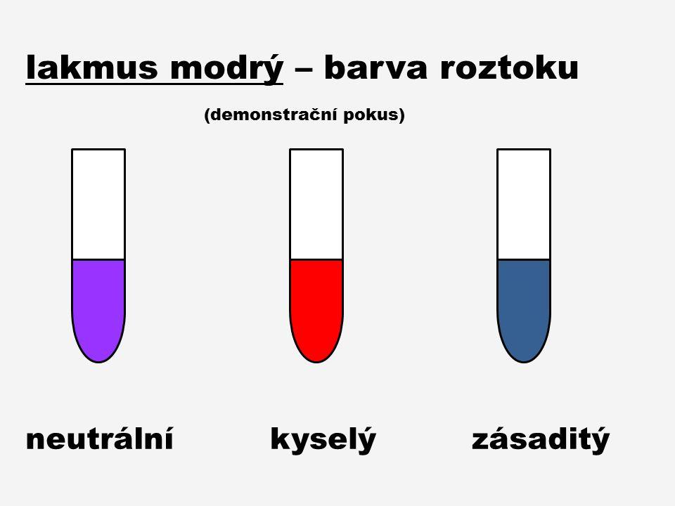 lakmus modrý – barva roztoku neutrální kyselýzásaditý (demonstrační pokus)