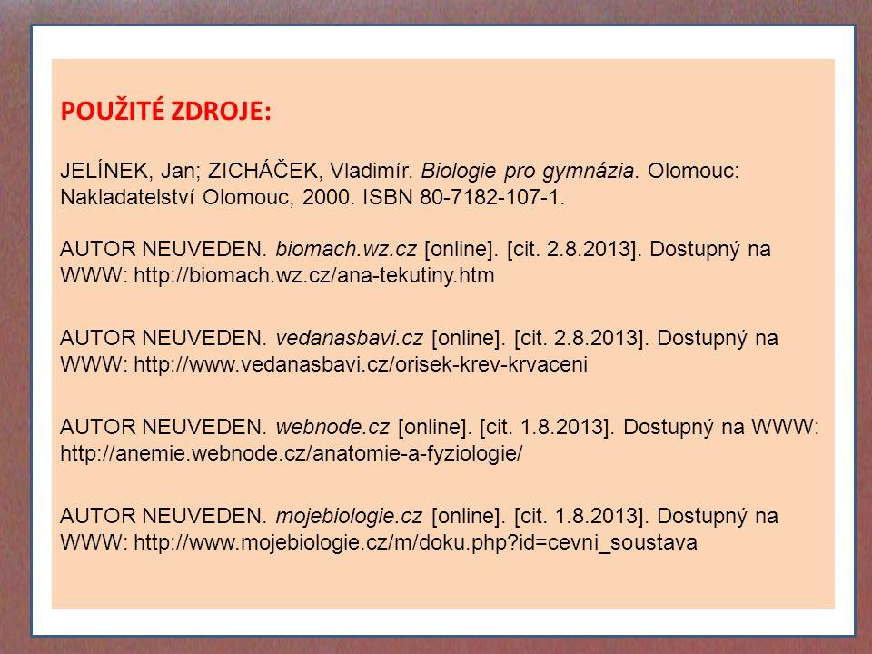 POUŽITÉ ZDROJE: JELÍNEK, Jan; ZICHÁČEK, Vladimír. Biologie pro gymnázia.