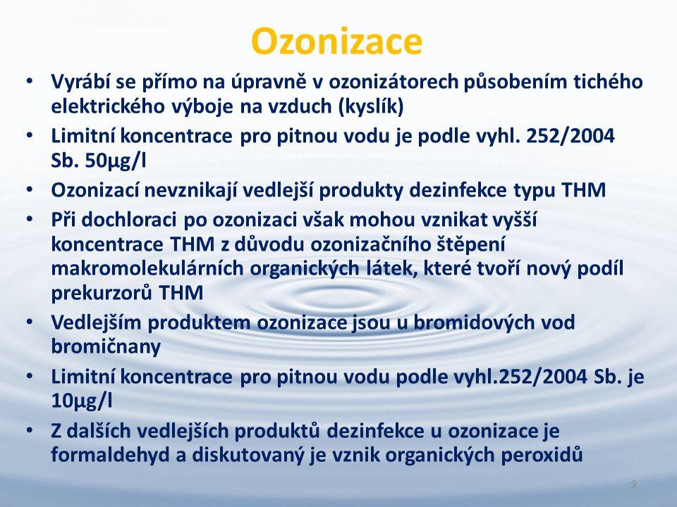 Ozonizace Vyrábí se přímo na úpravně v ozonizátorech působením tichého elektrického výboje na vzduch (kyslík) Limitní koncentrace pro pitnou vodu je podle vyhl.