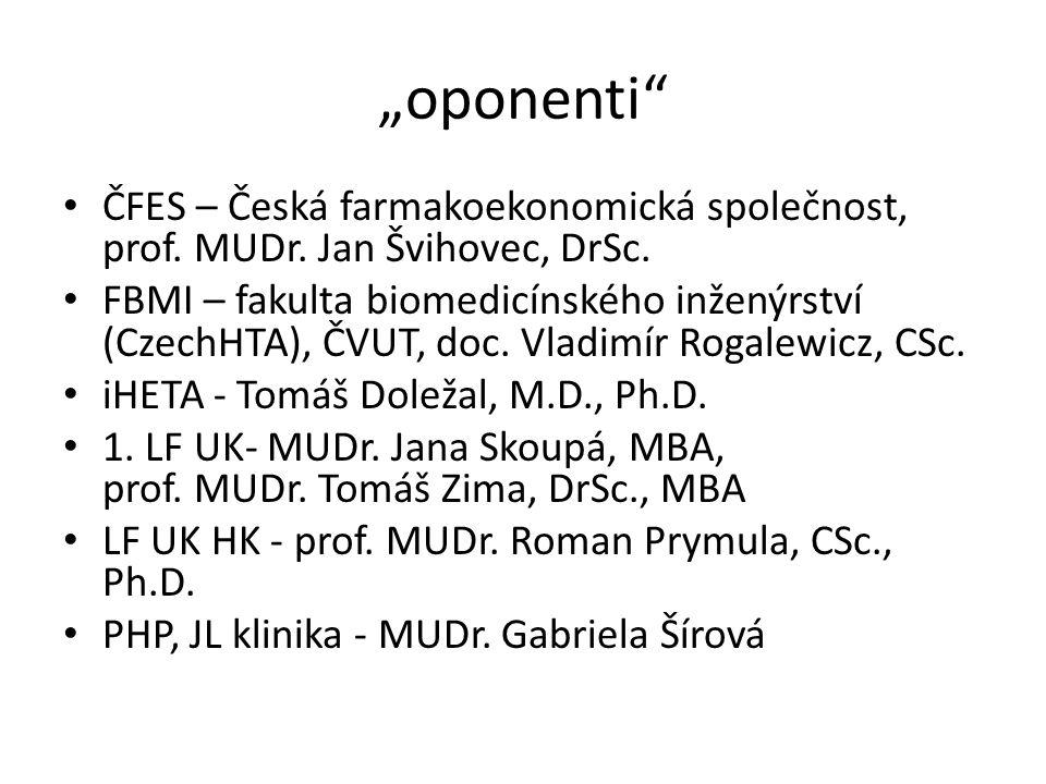 """""""oponenti"""" ČFES – Česká farmakoekonomická společnost, prof. MUDr. Jan Švihovec, DrSc. FBMI – fakulta biomedicínského inženýrství (CzechHTA), ČVUT, doc"""