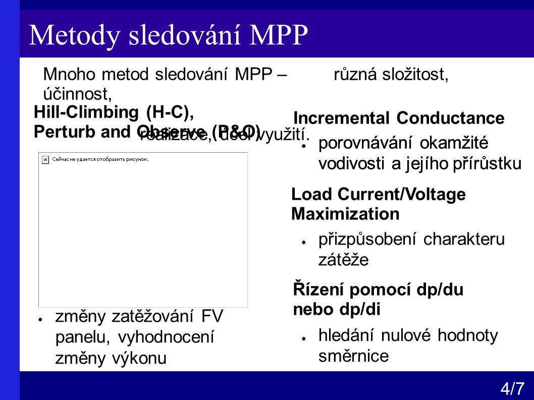 Metody sledování MPP 4 /7 Mnoho metod sledování MPP – různá složitost, účinnost, realizace, účel využití.