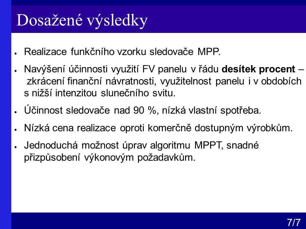 Dosažené výsledky ● Realizace funkčního vzorku sledovače MPP.