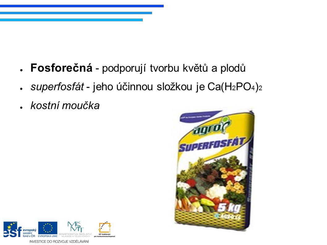 ● Draselná - podporují tvorbu cukrů ● chlorid draselný (sylvín) - KCl ● karnalit - KMgCl 3. 6 H 2 O