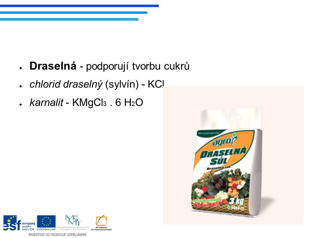 ● Vápenatá - používají se ke zmírnění kyselosti některých půd ● vápenec - CaCO 3 ● cukrovarnické kaly
