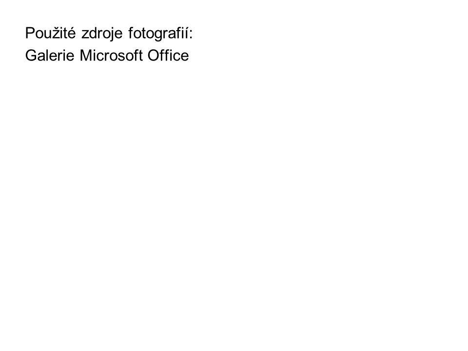Použité zdroje fotografií: Galerie Microsoft Office