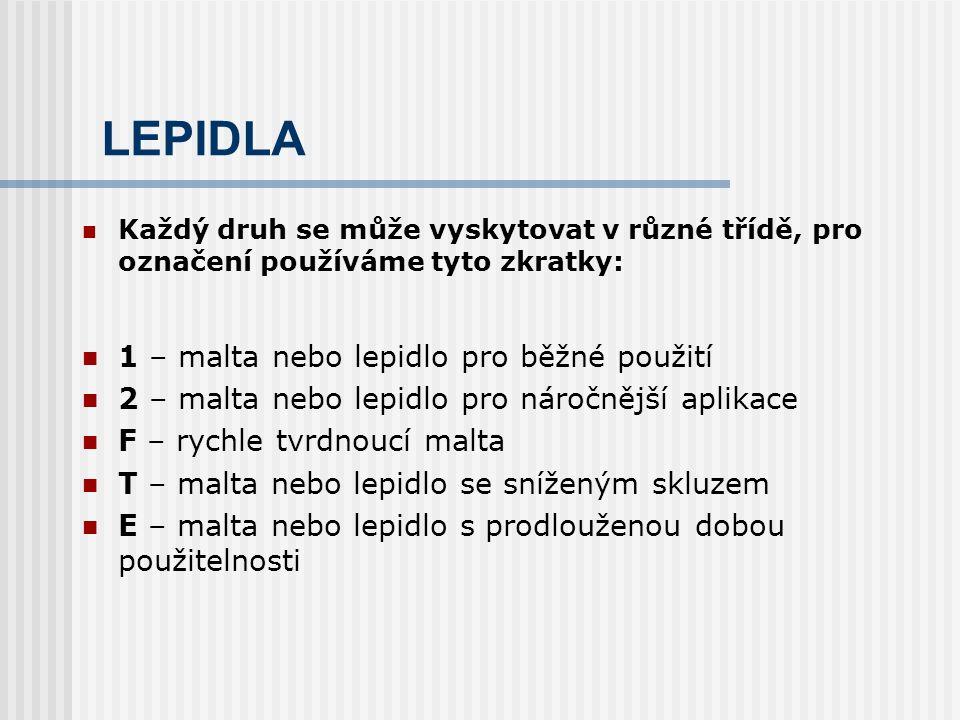 LEPIDLA Vlastnosti lepicích malt a lepidel přímo ovlivňuje druh použitého plniva.