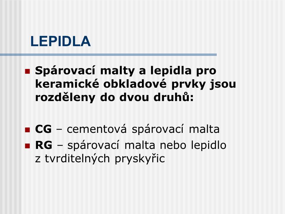 LEPIDLA Cementové malty a lepidla a spárovací malty se podle naměřené hodnoty příčné deformace zařazují do dvou tříd: S1 – deformovatelné malty, lepidla a spárovací malty s příčnou deformací ≥ 2,5 mm a < 5 mm S2 – vysoce deformovatelné malty, lepidla a spárovací malty s příčnou deformací ≥ 5 mm