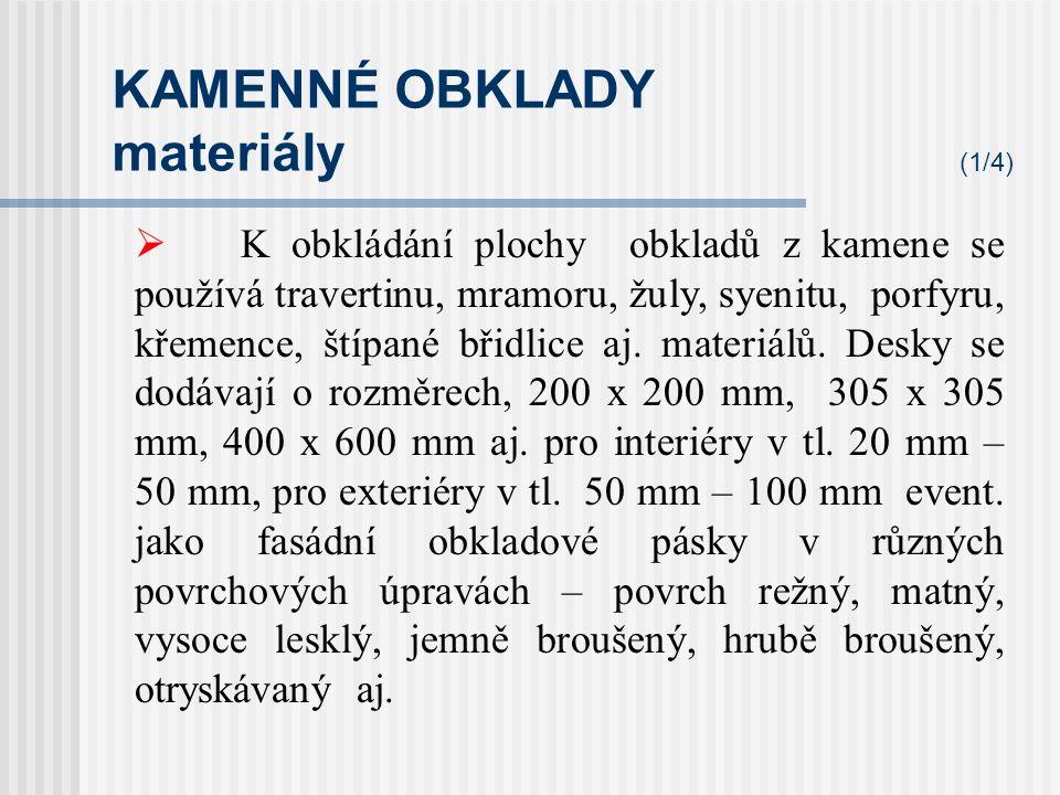 MOZAIKOVÉ OBKLADY realizace (3/3)  Požadavky na realizaci obkladu jsou obdobné jako u obkladu keramického, i v tomto případě se doporučuje pracovat po menších úsecích.