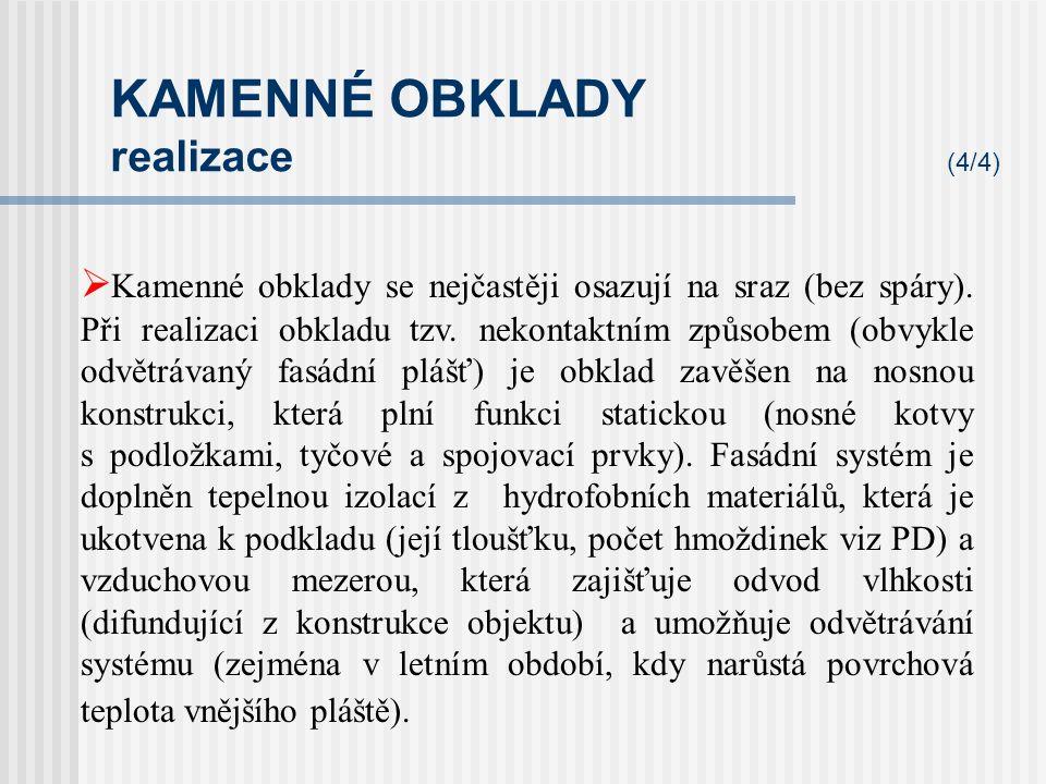KAMENNÉ OBKLADY realizace (3/4)  Požadavky na realizaci obkladu prováděného kontaktním způsobem jsou obdobné jako pro obklad keramický.