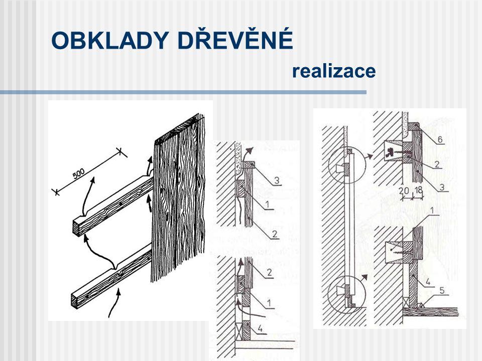 OBKLADY DŘEVĚNÉ realizace  V interiéru se nejčastěji používá obklad z palubek (dřevo tl.